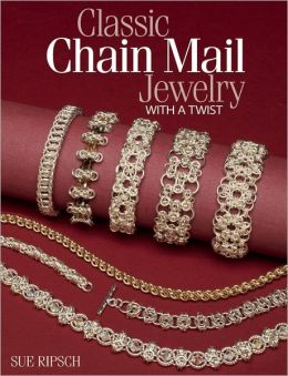 Classic Chain Mail Jewelry with a Twist Sue Ripsch