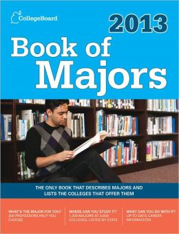 Book of Majors 2013: All-New Seventh Edition (College Board Book of Majors) The College Board