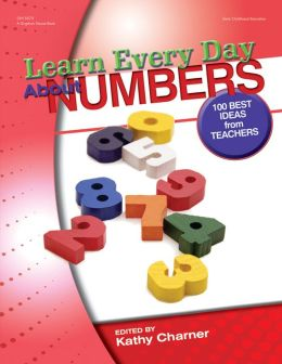 Learn Every Day About Numbers Kathy Charner