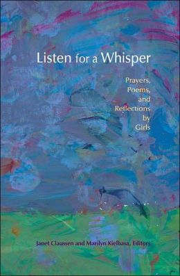 Listen for a Whisper: Prayers, Poems, and Reflections Girls
