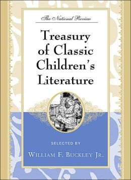 The National Review Treasury of Classic Children's Literature: Volume Two William F., Jr. Buckley