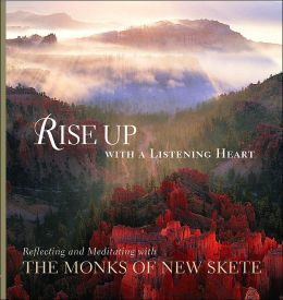 Rise up with a Listening Heart: Reflecting and Meditating with the Monks of New Skete Monks of New Skete