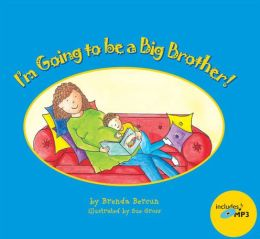 I'm Going to Be a Big Brother! Brenda Bercun and Sue Gross