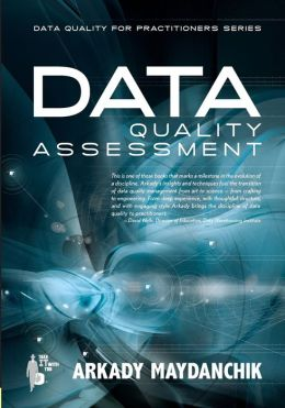 Data quality assessment arkady maydanchik