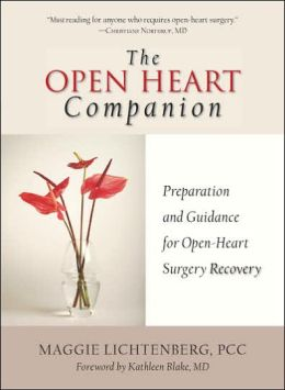 The Open Heart Companion: Preparation and Guidance for Open-Heart Surgery Recovery Maggie Lichtenberg