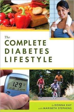 The Complete Diabetes Lifestyle Donna Kay with Maribeth Stephens