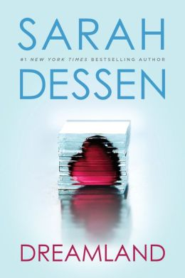 Dreamland By Sarah Dessen 9781101042298 Nook Book