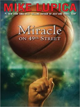 Miracle On 49th Street By Mike Lupica 9781101200568 border=