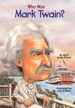 Bill Of Sale Nevada >> Who Was Mark Twain? by April Jones Prince   9781101639986   NOOK Book (eBook)   Barnes & Noble