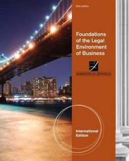 Foundations of the Legal Environment of Business Marianne Jennings