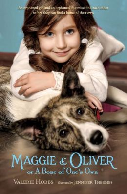 Maggie Amp Oliver Or A Bone Of One S Own By Valerie Hobbs border=