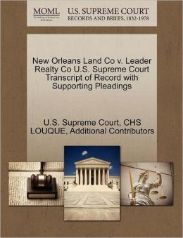 U.S. Supreme Court Transcript of Record New Oreans Land Co v. Leader Realty Co U.S. Supreme Court