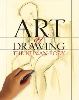 Art of Drawing The Human Body Inc. Sterling Publishing Co.