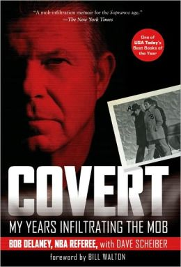 Covert: My Years Infiltrating the Mob Dave Scheiber and Bill Walton