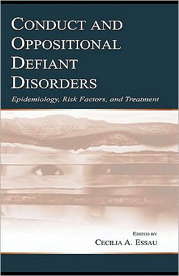 Conduct and Oppositional Defiant Disorders Cecilia A. Essau