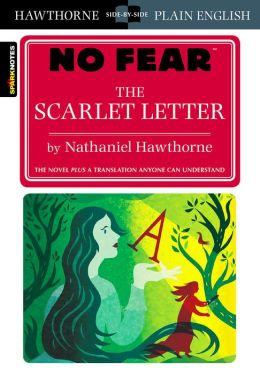 The Scarlet Letter (No Fear Shakespeare) by SparkNotes Editors ...