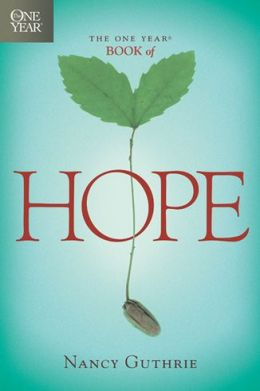 The One Year Book Of Hope By Nancy Guthrie 9781414301334 border=