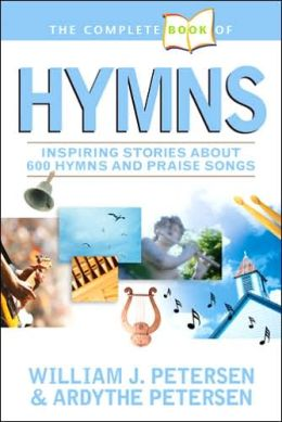 The Complete Book Of Hymns By William J Petersen border=