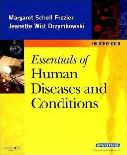 Essentials of Human Diseases and Conditions / Edition 4 by ...