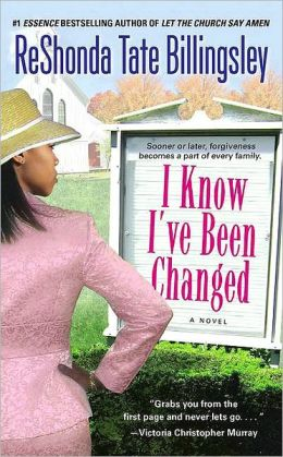 I Know I've Been Changed by ReShonda Tate Billingsley ...