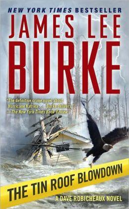 The Tin Roof Blowdown (Dave Robicheaux) James Lee Burke