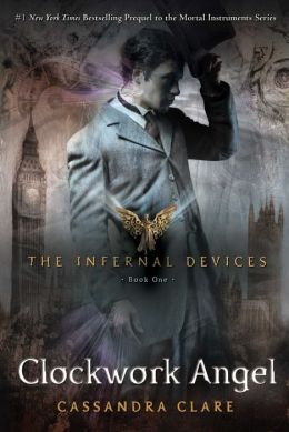 Clockwork Angel (The Infernal Devices Series #1) by ...