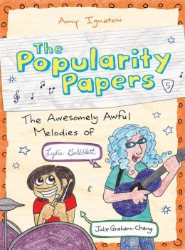 The Popularity Papers: Book Five: The Awesomely Awful Melodies of Lydia Goldblatt and Julie Graham-Chang Amy Ignatow
