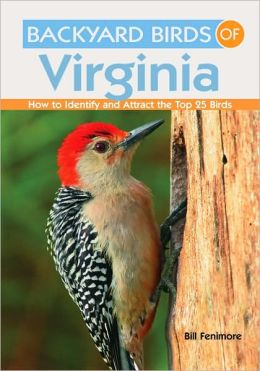 Backyard Birds of Virginia: How to Identify and Attract ...