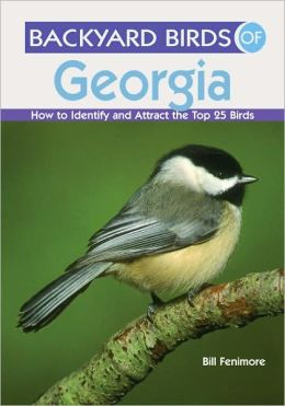 Backyard Birds of Georgia: How to Identify and Attract the ...