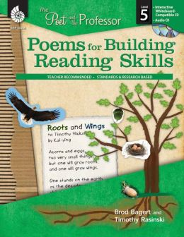 Poems for Building Reading Skills (The Poet and the Professor) Timothy V. Rasinski and Brod Bagert
