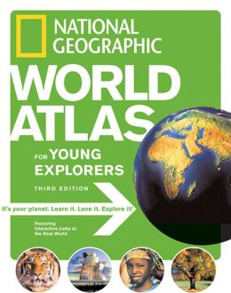 National Geographic United States Atlas for Young Explorers, Third Edition National Geographic