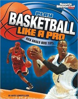 basketball basics how to play like the pros