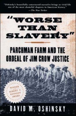 Oshinsky s worse than slavery convict leasing