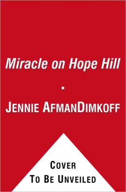 Miracle on Hope Hill: And Other True Stories of God's Love Carol Kent and Jennie A Dimkoff