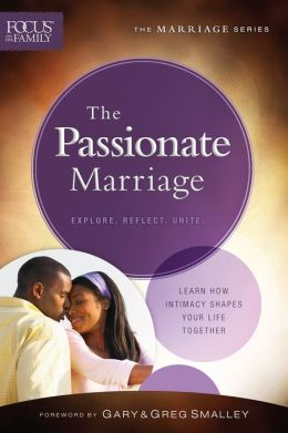The Passionate Marriage Focus On The Family Marriage border=