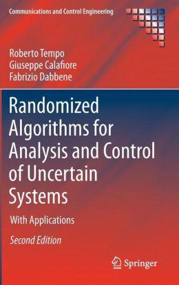 Randomized Algorithms for Analysis and Control of Uncertain Systems Fabrizio Dabbene, Giuseppe Calafiore, Roberto Tempo