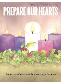 Prepare Our Hearts Advent And Christmas Traditions For