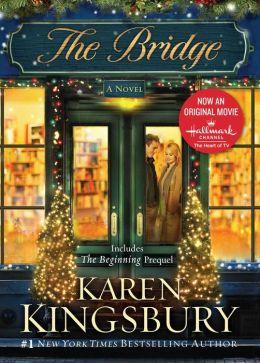 The Bridge A Novel By Karen Kingsbury 9781451647020
