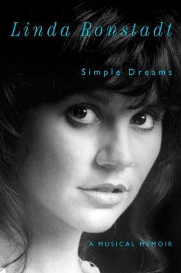 Simple Dreams: A Musical Memoir Linda Ronstadt