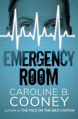 Emergency Room By Caroline B Cooney 9781453264188