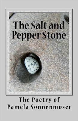 The Salt and Pepper Stone: Snapshots of Life's Journey Pamela Sonnenmoser