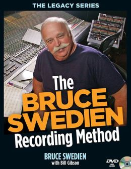 The Bruce Swedien Recording Method Bill Gibson and Bruce Swedien