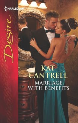 Marriage with Benefits (Harlequin Desire) Kat Cantrell