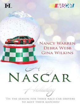 A Very NASCAR Holiday: All I Want for Christmas\Christmas Past\Secret Santa (NASCAR Library Collection) Nancy Warren, Debra Webb and Gina Wilkins