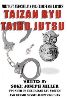Taizan ryu Taiho Jutsu Joe Miller and Allen Woodman