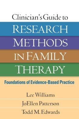 Clinician's Guide to Research Methods in Family Therapy ...
