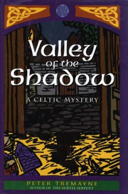 Valley of the Shadow: A Celtic Mystery (Celtic Mysteries) Peter Tremayne