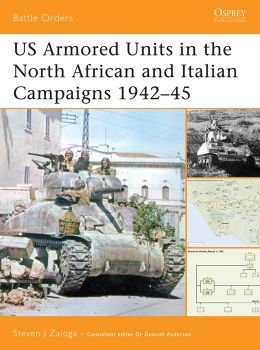 US Armored Units in the North Africa and Italian Campaigns 1942-45 Steven J. Zaloga