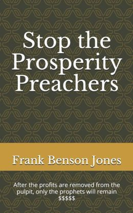 Stop the Prosperity Preachers Frank Benson Jones