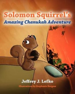 Solomon Squirrel's Amazing Chanukah Adventure